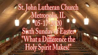 05-17- 2020 What a Difference the Holy Spirit Makes!