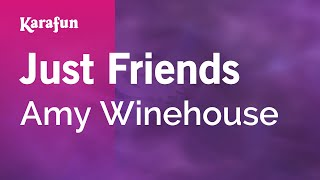 Karaoke Just Friends - Amy Winehouse *