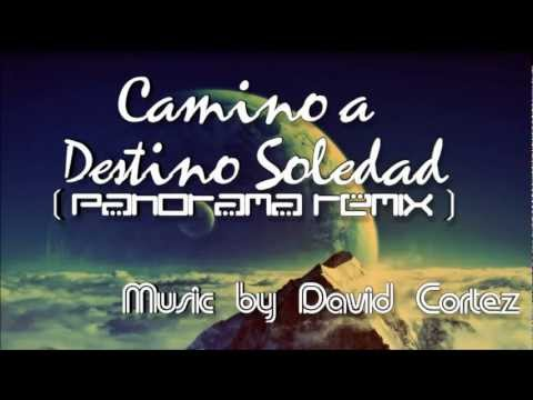 Panorama! - Destino Soledad ( David Cortez Remix )