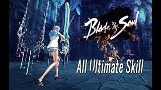 Blade and Soul Việt Nam - Tổng hợp Ultimate Skill của tất cả các Hệ Phái