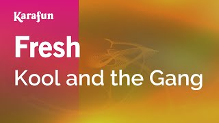 Karaoke Fresh - Kool And The Gang *