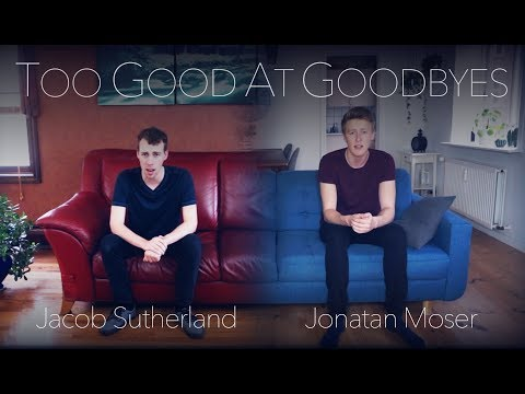 Too Good At Goodbyes (A Cappella) - Jacob Sutherland & Jonatan Moser