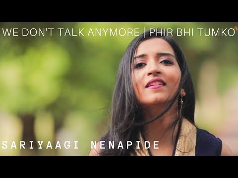 We don't talk anymore, Phir Bhi Tumko Chaahunga, Sariyaagi - Trilingual Mashup | Sangeetha Rajeev