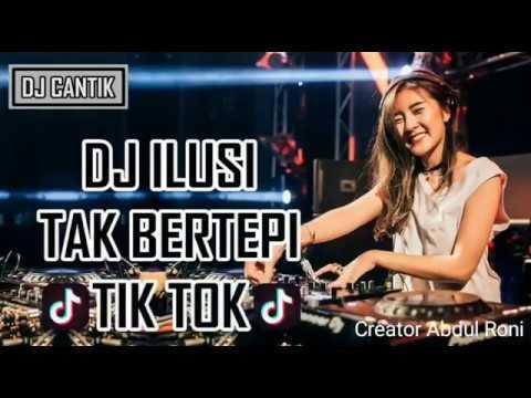 DJ ilusi tak bertepi tik tok   DJ Cantik