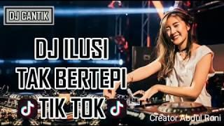 DJ ilusi tak bertepi tik tok | DJ Cantik