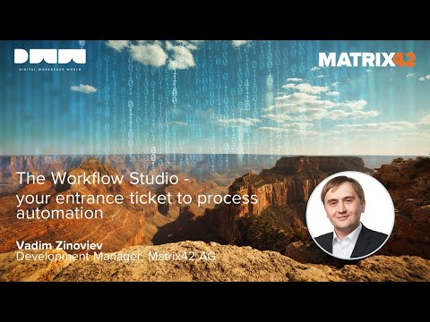 Matrix42 DWW 2020 - The Workflow Studio - your entrance ticket to process automation