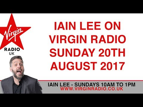Iain Lee on Virgin Radio - Sunday 20th August 2017