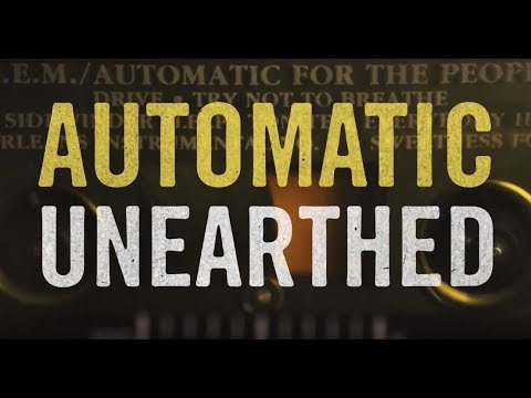 R.E.M. - Automatic Unearthed (Official Full Documentary) Mp3