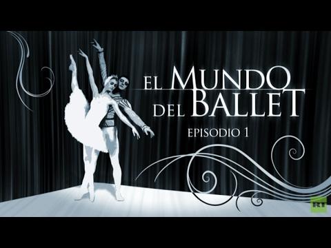 El mundo del ballet (Episodio 1) - Especial en RT