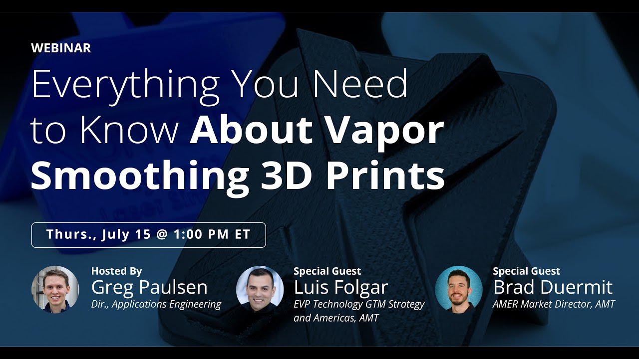 Everything You Need to Know about Vapor Smoothing 3D Prints