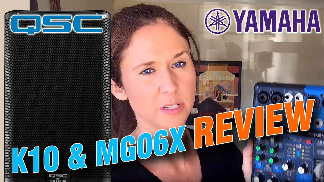 QSC K10 And Yamaha MG06X (used instead of amp or PA) Review