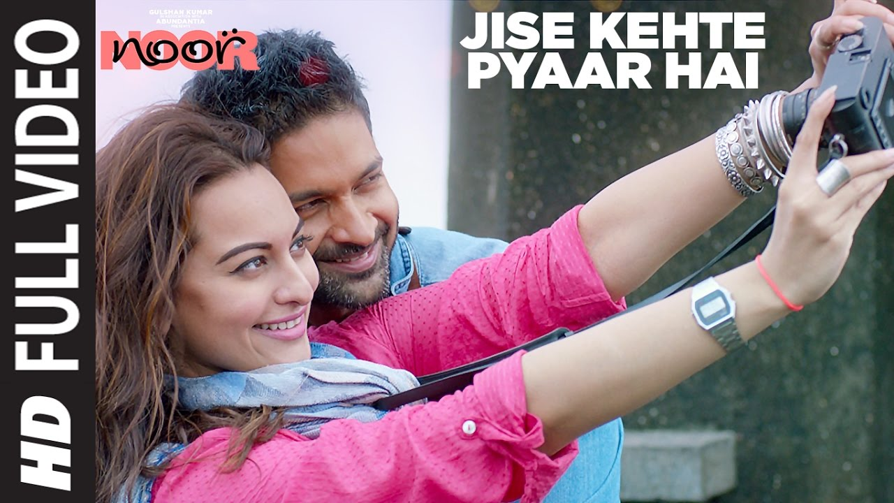 Download Jise Kehte Pyaar Hai  Full Video Song | Noor |  Sonakshi Sinha | Amaal Mallik | Sukriti Kakar