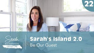 Design Life: Sarah's Island 2.0: Be Our Guest (Ep. 22)