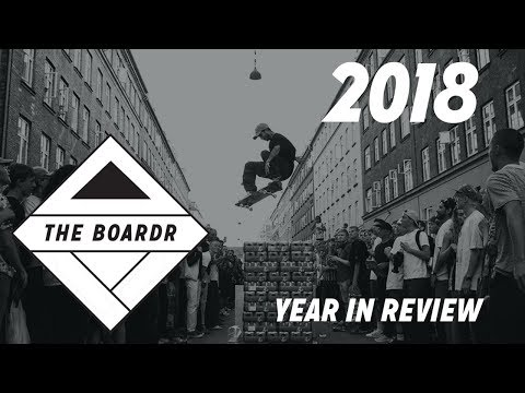 The Boardr 2018 Year End Recap of Skateboarding Shindigs
