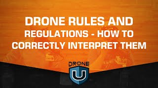Drone Rules and Regulątions - How to Correctly Interpret Them