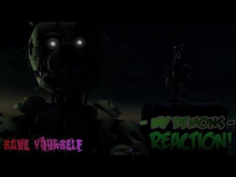 SAVE YOURSELF! |  [SFM/FNAF/Music] - My Demons - REACTION!