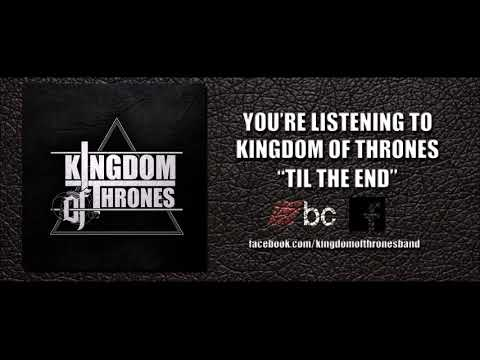 Kingdom of Thrones | Til' the End (OFFICIAL AUDIO)
