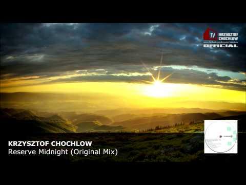 Krzysztof Chochlow - Reserve Midnight (Original Mix)