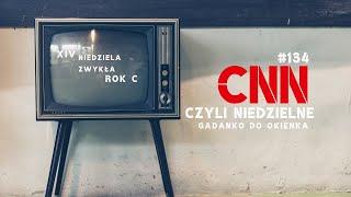 CNN [#134] Ukrzyżowani dla świata