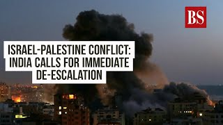 Israel-Palestine conflict: India calls for immediate de-escalation