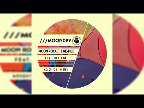 Moon Rocket & Re-Tide Feat. Bel Ami _ Mosquito's Tweeter