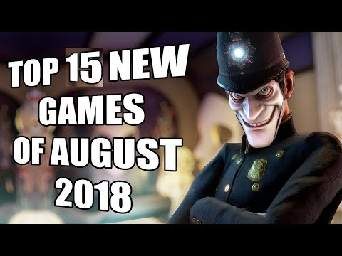 Top 15 NEW Games of August 2018 To Look Forward To [PS4, Xbox One, Switch, PC]