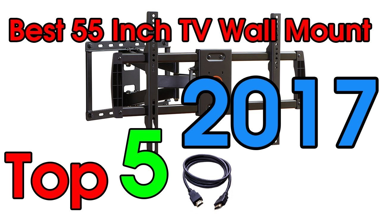 Best Wall Mount For 55 Inch Tv best 55 inch tv wall mount 2017 | top 5 full motion tv wall mount