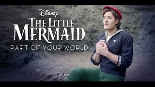 Part of Your World - Disney's The Little Mermaid -  - Nick Pitera  (cover)
