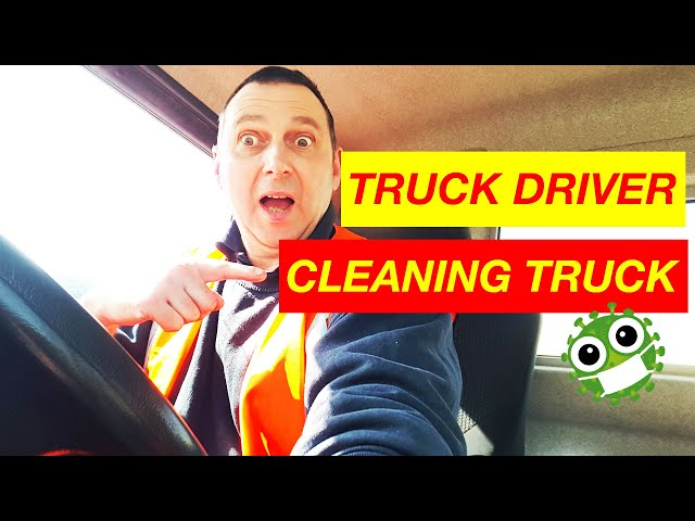 CLEANING TRUCK CAB INTERIOR CORONAVIRUS