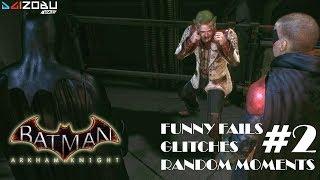 Batman Arkham Knight Funny Moments (Fails Glitches Random Moments) #2
