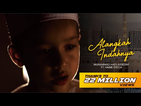 Muhammad Hadi Assegaf Ft. Habib Syech - Alangkah Indahnya (Official Music Video)