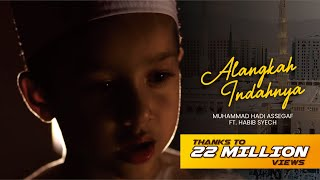 Download Muhammad Hadi Assegaf Ft. Habib Syech - Alangkah Indahnya (Official Music Video)