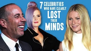 7 Celebrities Who Have Clearly Lost Their Minds - The Spit Take