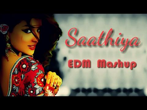 Saathiya 🎧 EDM Mashup 🎧 (A.R. Rahman/Virtual Riot)