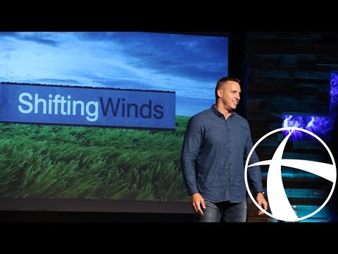 Shifting Winds Part 3 - By Pastor Chad Everett
