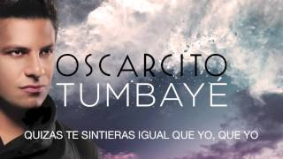 Oscarcito - Tumbayé (Audio Oficial / Lyrics)