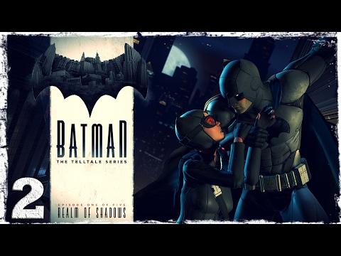 Смотреть прохождение игры Batman: The Telltale Series. #2: Старый друг.