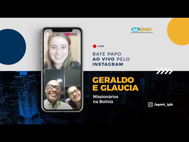LIVE APMT com Geraldo e Glaucia Batista | Missionários na Bolívia