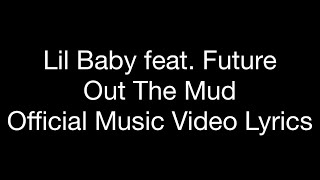 Lil Baby feat. Future - Out The Mud (Official Music Video Lyrics)