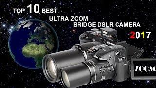 Video Top 10 Best Ultra Zoom Bridge DSLR Cameras 2017 download MP3, 3GP, MP4, WEBM, AVI, FLV Juni 2018