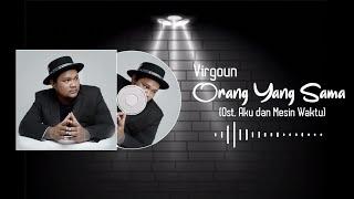 Virgoun - Orang Yang Sama [OST. Aku dan Mesin Waktu]
