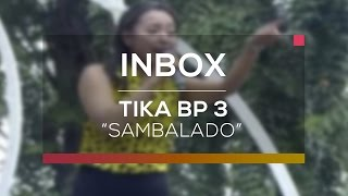 Video Tika BP 3 - Sambalado (Live on Inbox) download MP3, 3GP, MP4, WEBM, AVI, FLV Agustus 2017