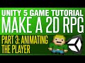 Unity RPG Tutorial #3 - Animating the Pl
