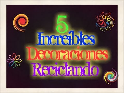 5 increibles decoraciones para el hogar reciclando los hobbies de yola youtube - Decoraciones para el hogar ...