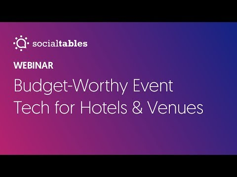 Webinar Recording: Budget-Worthy Event Technologies For Hotels & Venues