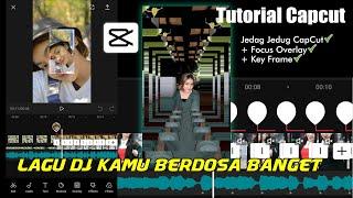 Download Mp3 Tutorial Jedag Jedug CapCut Focus Overlay Lagu DJ Kamu Berdosa Banget Ala tiktok 12ikbal09
