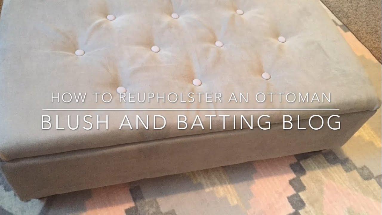 How To Reupholster An Ottoman Blush And Batting Blog