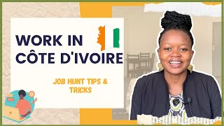 HOW TO FIND A JOB IN ABIDJAN IVORY COAST AS A FOREIGNER | The Abidjan Guide