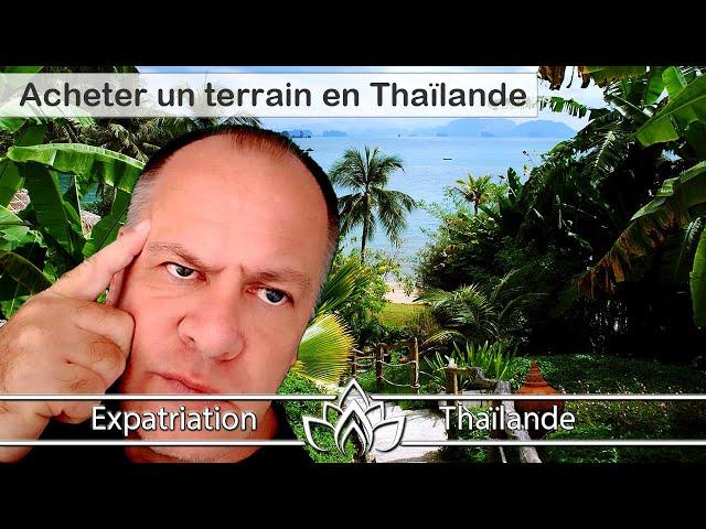 Comment acheter ou louer légalement du terrain en Thaïlande (2020)