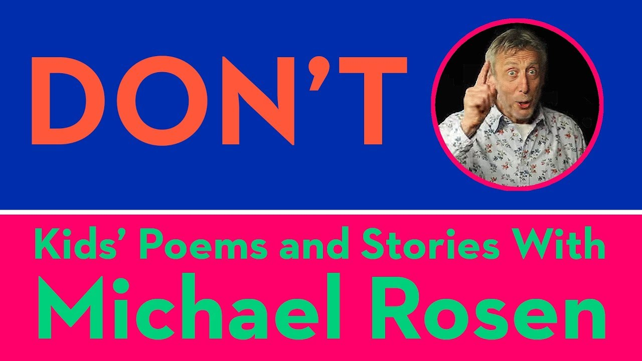 Dont Kids Poems And Stories With Michael Rosen Youtube